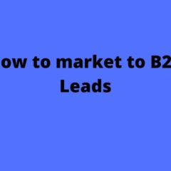 How to market to B2B Leads